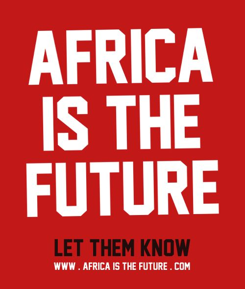 africa is the future With more than a billion people, africa might now be at its tipping point.