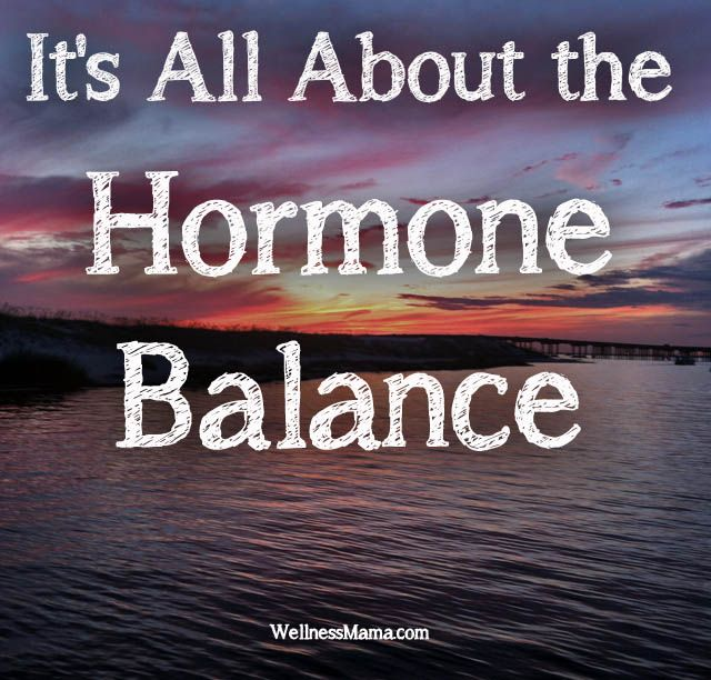 It's All About the Hormone Balance - Excellent article from Wellness Mama