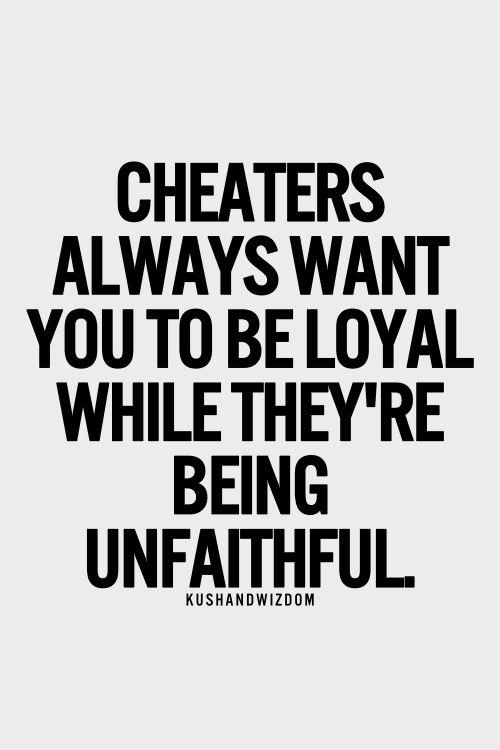 That's the truth. It's funny how cheaters can't fess up to their own ways. Shows how they are. Whether u cheat with friends/family etc it's still cheating if you are in a relationship!!!!!!! People crack me up!