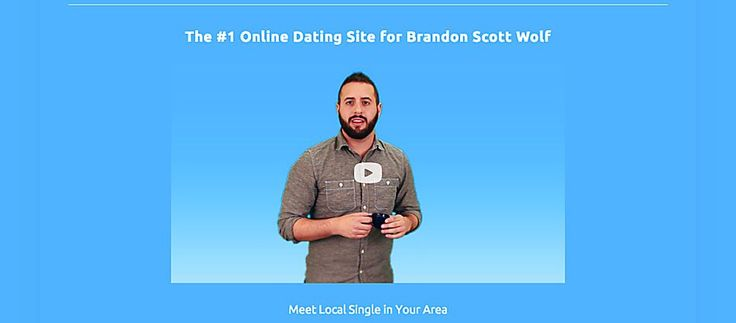After no success on the likes of OKCupid, eHarmony, Match.com and Tinder, he creates 'The #1 dating site for Brandon Scott Wolf'