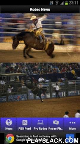 Rodeo News App  Android App - playslack.com , Download this Free Rodeo News App to get all the TOP NEWS and views as it happens. The continually updated news feed will give up to date information on all of the Rodeos. There are Blog feeds to keep you up to date with all the news, insider rumours, gossip, results, calender etc...The Rodeo News App features:+ All the Gossip and Rumours via blogs+ Photo albums+ Facebook+ 2 Twitter feeds for fans+ Multiple news feeds.+ Video of recent rodeos…