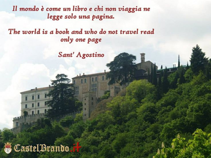 The world is a book and who do not travel read only one page St. Agustine #quoteoftheday #castelbrando #castle #castello #Italy #Italia #Veneto