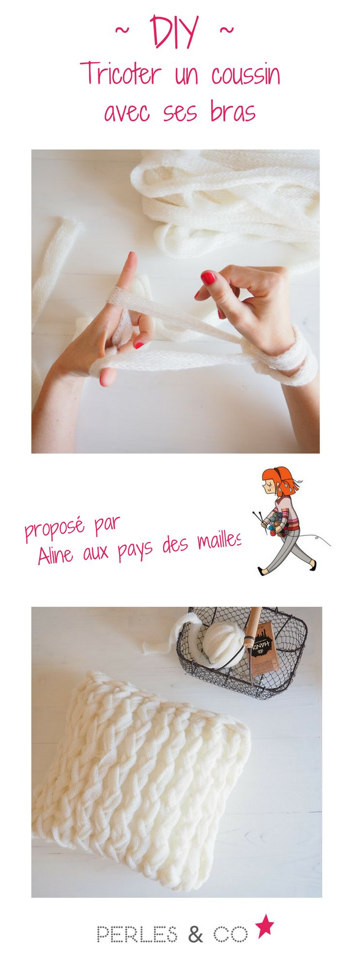 Connaissez-vous le arm knitting? Il s'agit de l'art de tricoter avec les bras ! Aline du blog Aline aux pays des mailles, nous propose un tutoriel réaliser un coussin avec la laine Handy de DMC. >> https://www.perlesandco.com/Coussin_en_laine_handy_DMC-s-2768-43.html