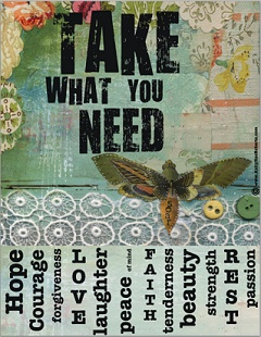 Take what you need - free printable :~)  Print this and hang on:  (fridge?  pantry door? bathroom wall?)