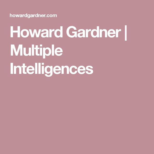 Howard Gardner  |  Multiple Intelligences