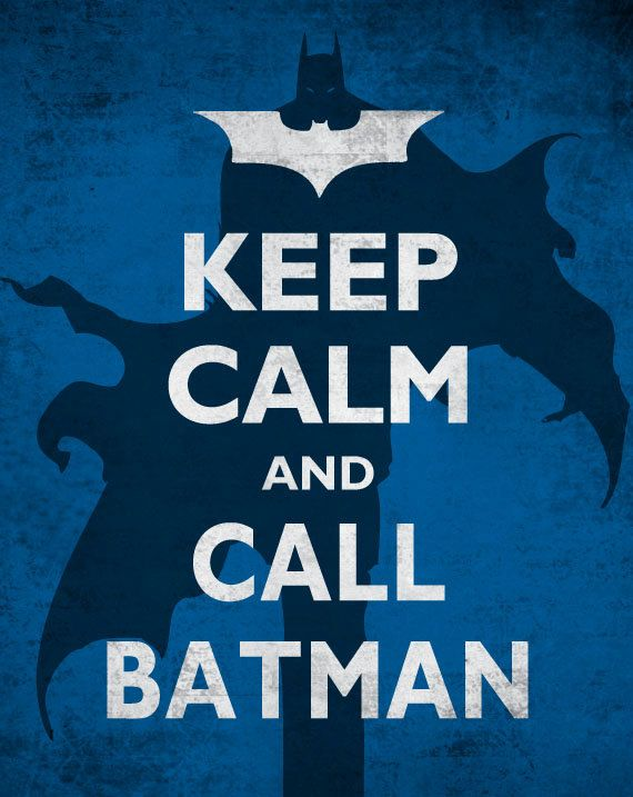 Keep Calm and Carry On Poster - Keep Calm and Call Batman 8x10 Print. $8.00, via Etsy.