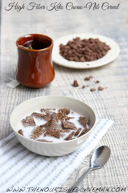 High Fiber Keto Cacao Nib Cereal By The Nourished Caveman  - Do you miss your morning cereal? The try this High Fiber Keto Cereal With Cacao Nibs! Not only it is crunchy-chocolaty satisfying, but it is chock full of beneficial fiber! Your body will thank you for it!