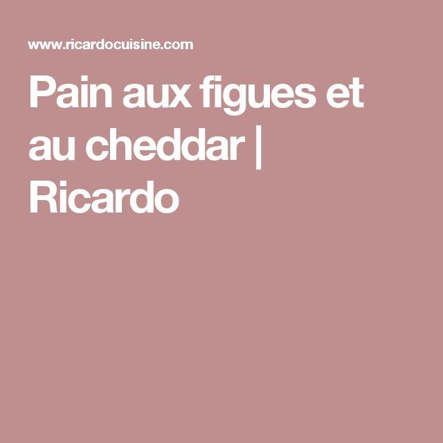 Pain aux figues et au cheddar | Ricardo