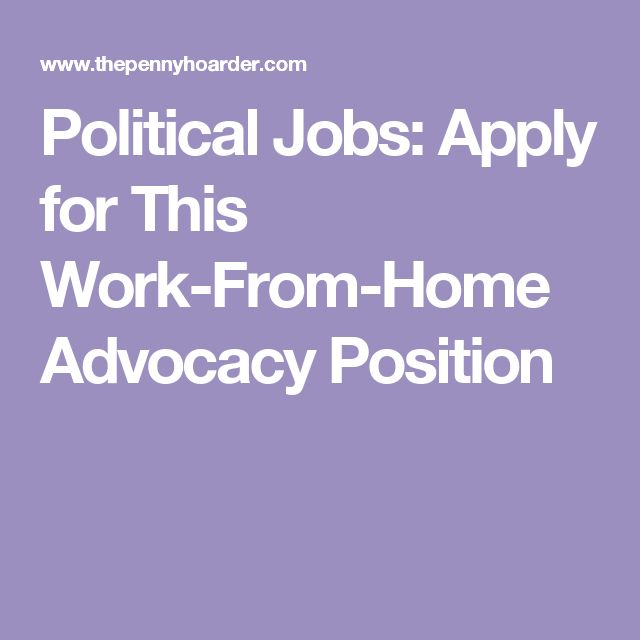 Political Jobs: Apply for This Work-From-Home Advocacy Position