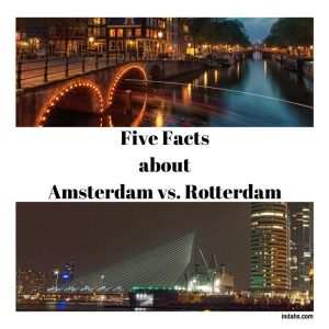 Five Facts about Amsterdam vs. Rotterdam #travel #Holland