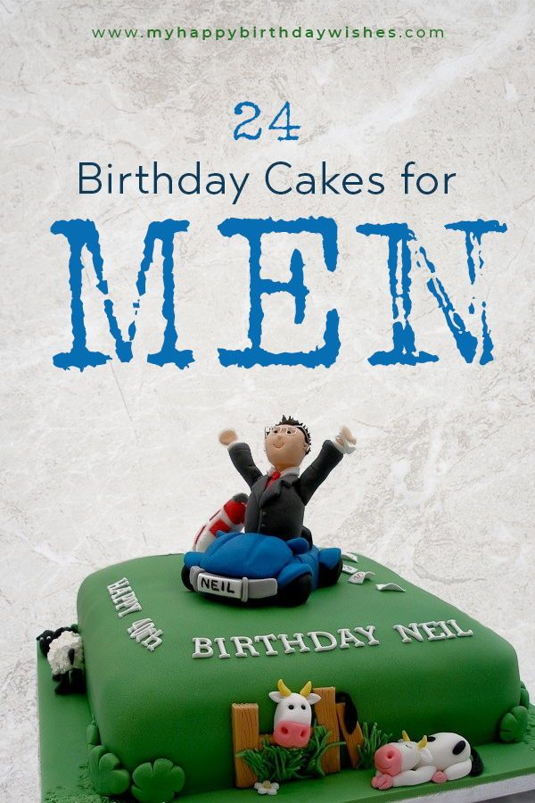 24 Birthday Cakes For Men Of Different Ages With Images 30th