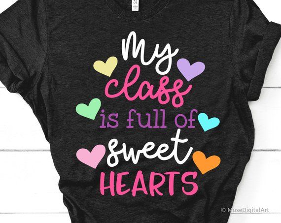 Teacher Valentines Day Gift My Students Are Sweet Hearts Class Party Shirts Teacher Valentine Shirt Valentines Day T-Shirt for Teachers