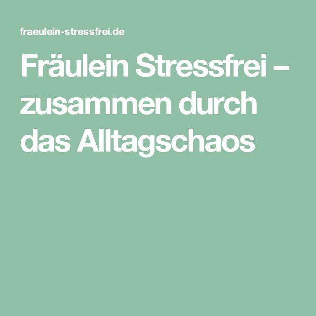 Fräulein Stressfrei – zusammen durch das Alltagschaos
