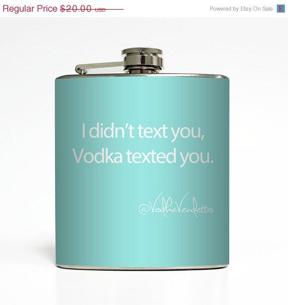 ON SALE: I Didn't Text You Vodka Texted You Custom Color Vodka Vendettas Funny Flask 21st Birthday Gift Stainless Steel 6 oz Liquor Hip Fla