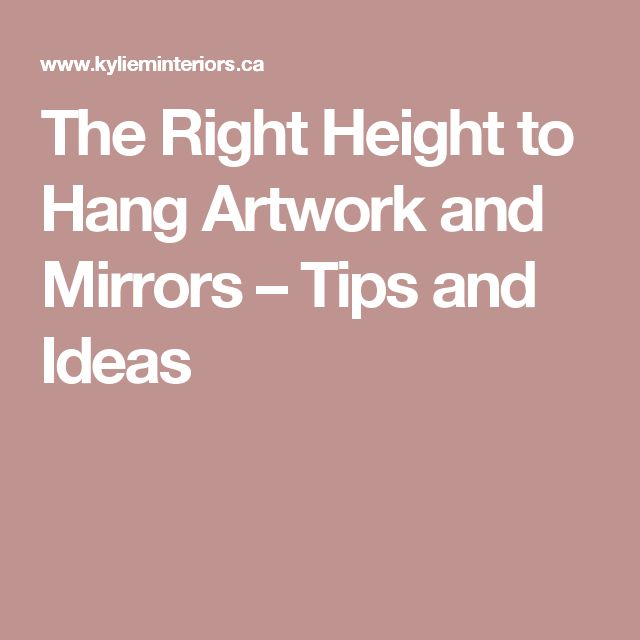 Correct Height To Hang Pictures: The Right Height To Hang Artwork And Mirrors
