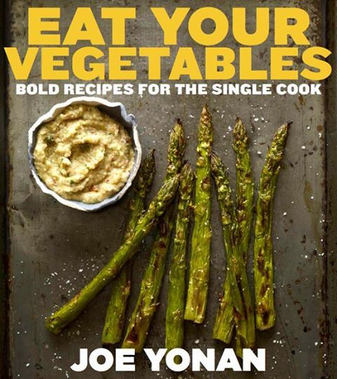 "#MeatlessMonday for one? Check out Joe Yonan's new book ""Eat Your Vegetables: Bold Recipes for the Single Cook"""