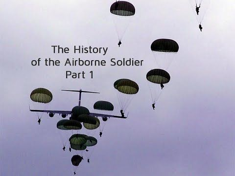 The History of the Airborne Soldier - Part 1