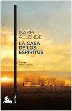 La casa de los Espíritus. Isabel Allende: Una obra de para deleitarse por su sutiliza y su historia magníficamente narrada.