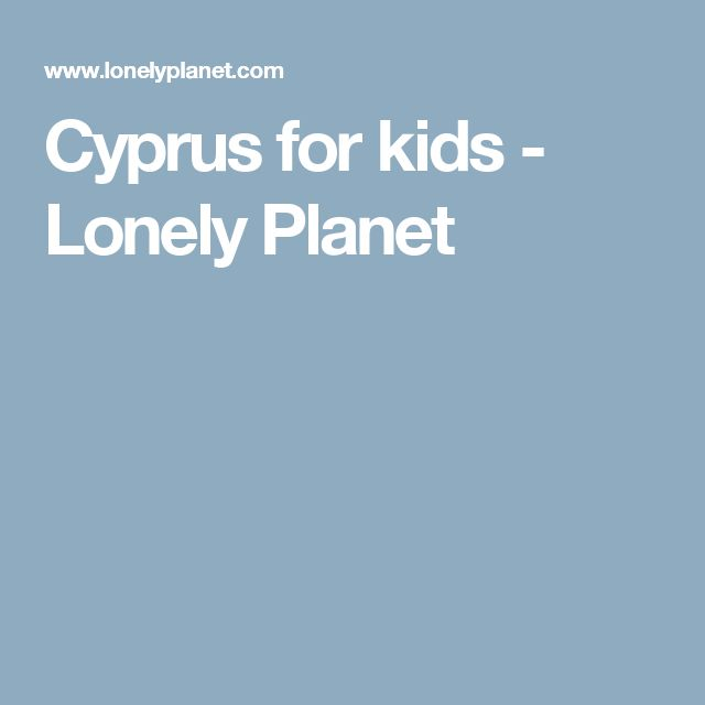 Cyprus for kids - Lonely Planet