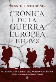 Una historia en la trinchera de la Primera Guerra Mundial. http://www.esferalibros.com/libro/cronica-de-la-guerra-europea-1914-1918/ http://rabel.jcyl.es/cgi-bin/abnetopac?SUBC=BPSO&ACC=DOSEARCH&xsqf99=1734617+