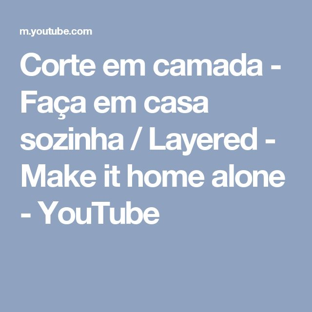 Corte em camada - Faça em casa sozinha / Layered - Make it home alone - YouTube