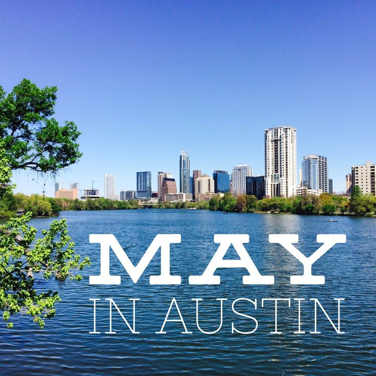 """""""Don't Miss"""" Events in Austin This May"""