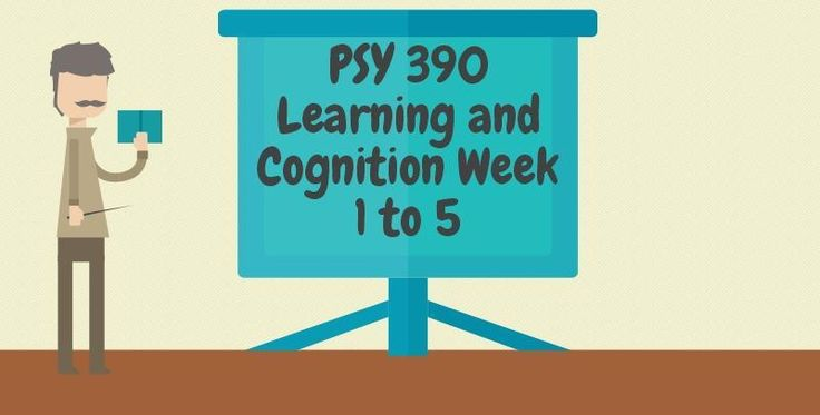 PSY 390 Learning and Cognition=============================PSY 390 Week 1 Individual Assignment, Learning and Cognition PaperPSY 390 Week 1 DQ 1 and 2----------------------------------------------------------------------------------------------------------PSY 390 Week 2 Team Assignment, Functionalis
