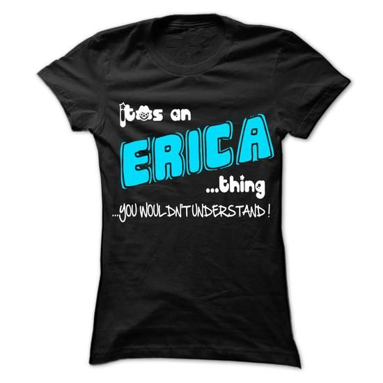 It is ERICA Thing ... 999 Cool Name Shirt ! - #gift for girlfriend #cool shirt. TRY => https://www.sunfrog.com/LifeStyle/It-is-ERICA-Thing-999-Cool-Name-Shirt-.html?60505