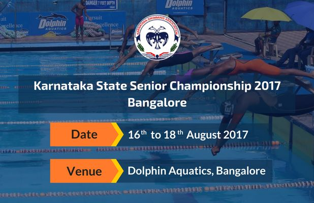 Get Ready for the Upcoming Meet! Karnataka Swimming Association is set to organise State Senior Championship 2017, Bangalore at Dolphin Aquatics, Bangalore from 16th to 18th August 2017 #SwimMeet #SwimIndia