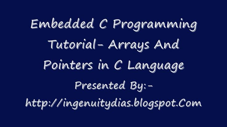 Embedded C Programming Tutorial  Arrays And Pointers in C Language.In Depth Embedded C Language Tutorial and Study Materials can be found here   http://ingenuitydias.blogspot.com/2015/07/arrays-and-pointer-in-c-programming-job.html