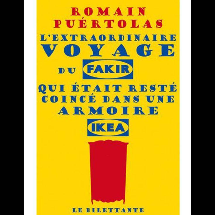 """""""L'extraordinaire voyage du fakir qui était resté coincé dans une armoire Ikea"""" de Romain Puértolas"""