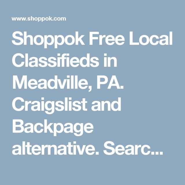 Shoppok Free Local Classifieds In Meadville PA Craigslist And Backpage Alternative Search