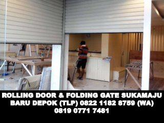 JUAL & SERVICE ROLLING DOOR & FOLDING GATE SUKAMAJU BARU DEPOK (TLP) 0822 1182 8759 (WA) 0819 0771 7481 ROLLING DOOR  DAN HARGA FOLDING GATE MURAH DAERAH DEPOK…