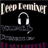 Deeper Remixer Volume.1 by Dj Archiebold on SoundCloud
