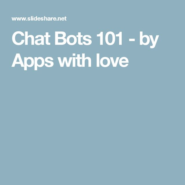 Chat Bots 101 - by Apps with love