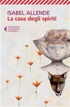 LA CASA DEGLI SPIRITI - di Isabel Allende