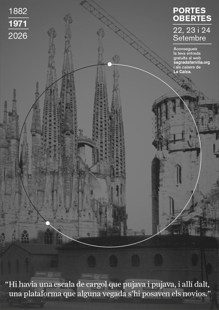 1971 // Campanya Portes Obertes, Puertas Abiertas, Open Days 1882 | 2026 Sagrada Familia #design #barcelona #sagradafamilia #photography