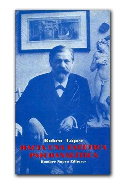 Hacia una estética psicoanalítica.  http://www.librosyeditores.com/tiendalemoine/psicologia/721-hacia-una-estetica-psicoanalitica.html  Editores y distribuidores