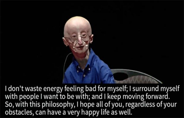 """""""No matter your obstacles, live a happy life."""" -Sam Berns About three months before he passed away, 17-year-old Sam Berns gave this speech explaining his dislike for obstacles and his strategies for beating them. When he was 2 years old, Sam was diagnosed with the rare disease progeria, which causes"""