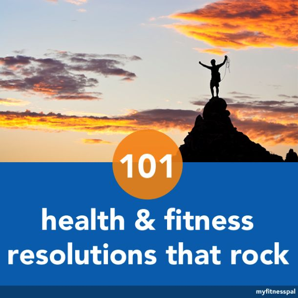To help you make 2014 your healthiest year yet, here are 101 health and fitness resolutions that rock: