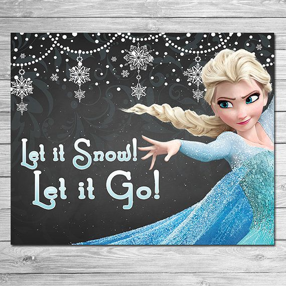 Frozen Let It Go Let It Snow Sign Chalkboard By Itsacowsopinion Frozen Party Favors Frozen Printables Frozen Party