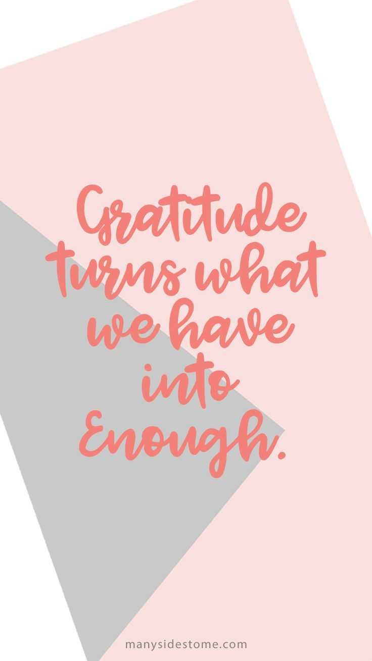Have An Attitude Of Gratitude This Season Everything We Have Is More Than Enough We Just Have To Recognize It Trials Quotes Reminder Quotes Sunshine Quotes