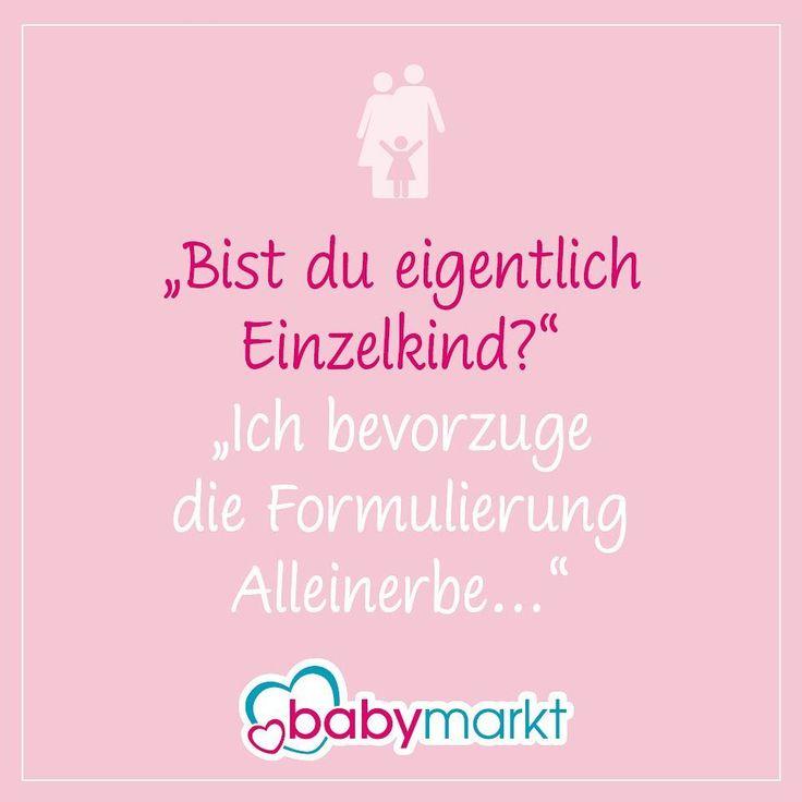 Es ist alles eine Frage der Formulierung...  #einzelkind #alleinerbe #kinder #spruch #sprüche #zitat #zitate #potd #babymarkt #babymarktde