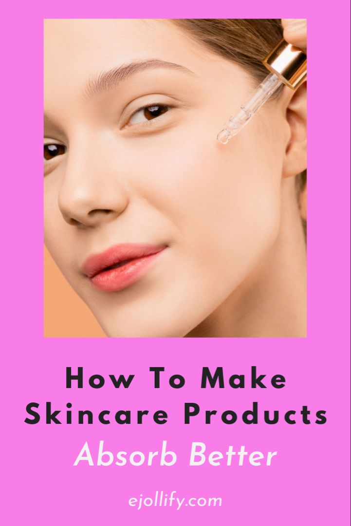 Tips On How To Make Your Skincare Products Absorb Better In 2020 Skin Care Exfoliating Toner Effective Skin Care Products