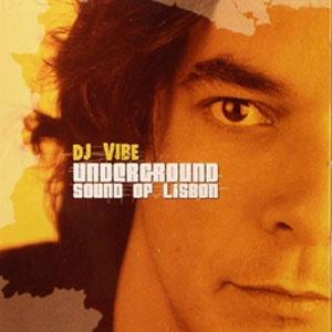 Dj Vibe - Underground Sound of Lisbon  Label: *69Records [NY] 2004