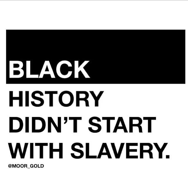 This country was built by black individuals and groups. | Moors, Egyptian civilization, Olmec's before Columbus, Haitian Revolution, Africa as the birthplace of humanity.