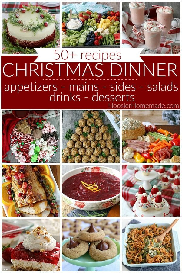 Christmas Dinner Ideas 50 Recipes For Appetizers Main Dishes Side Dishes Salads Drinks And Dessert Christmas Dinner Dinner Appetizers Appetizer Recipes