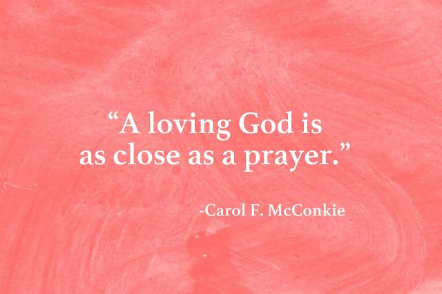 """""""In the struggles of mortality, we are never left alone to accomplish our work."""" ... Remember, """"A loving God is as close as a prayer."""" From #SisterMcConkie's inspiring #LDSconf http://facebook.com/223271487682878 message http://lds.org/general-conference/2016/10/the-souls-sincere-desire Learn more http://lds.org/topics/prayer #ShareGoodness"""