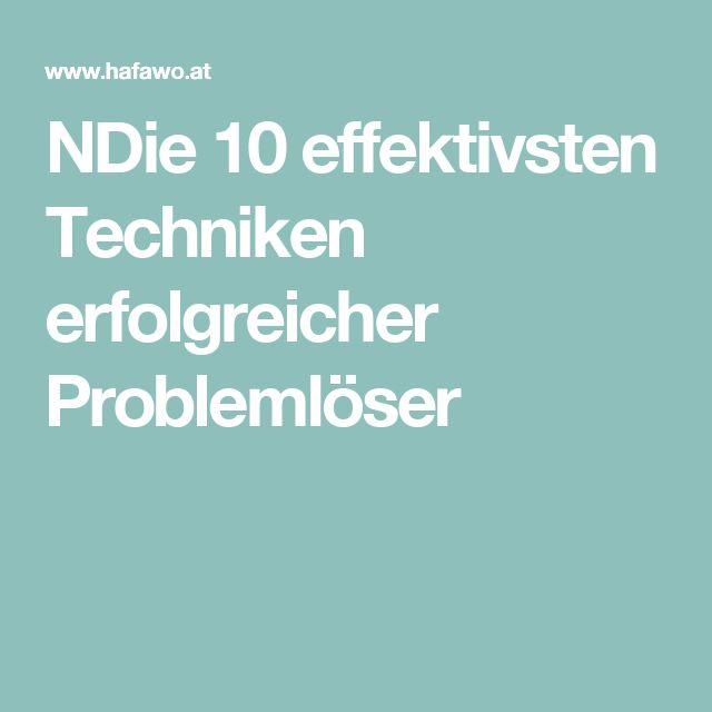 Die 10 effektivsten Techniken erfolgreicher Problemlöser