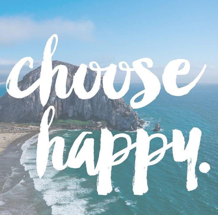 Best 25+ Choose Happiness Ideas On Pinterest